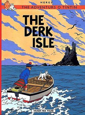 L'Ile Noire en scots -  Ecossais- The Derk Isle - 2013 - Tintin Hergé