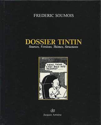 FRÉDÉRIC SOUMOIS . DOSSIER TINTIN . EO . 1987 . HERGÉ . RARE  .
