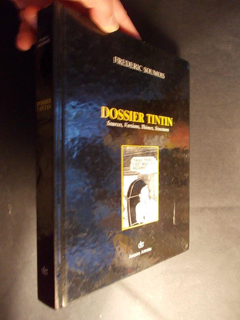 TINTIN HERGE « Dossier Tintin » Frédéric Soumois Jacques Antoine 1987 320 pages