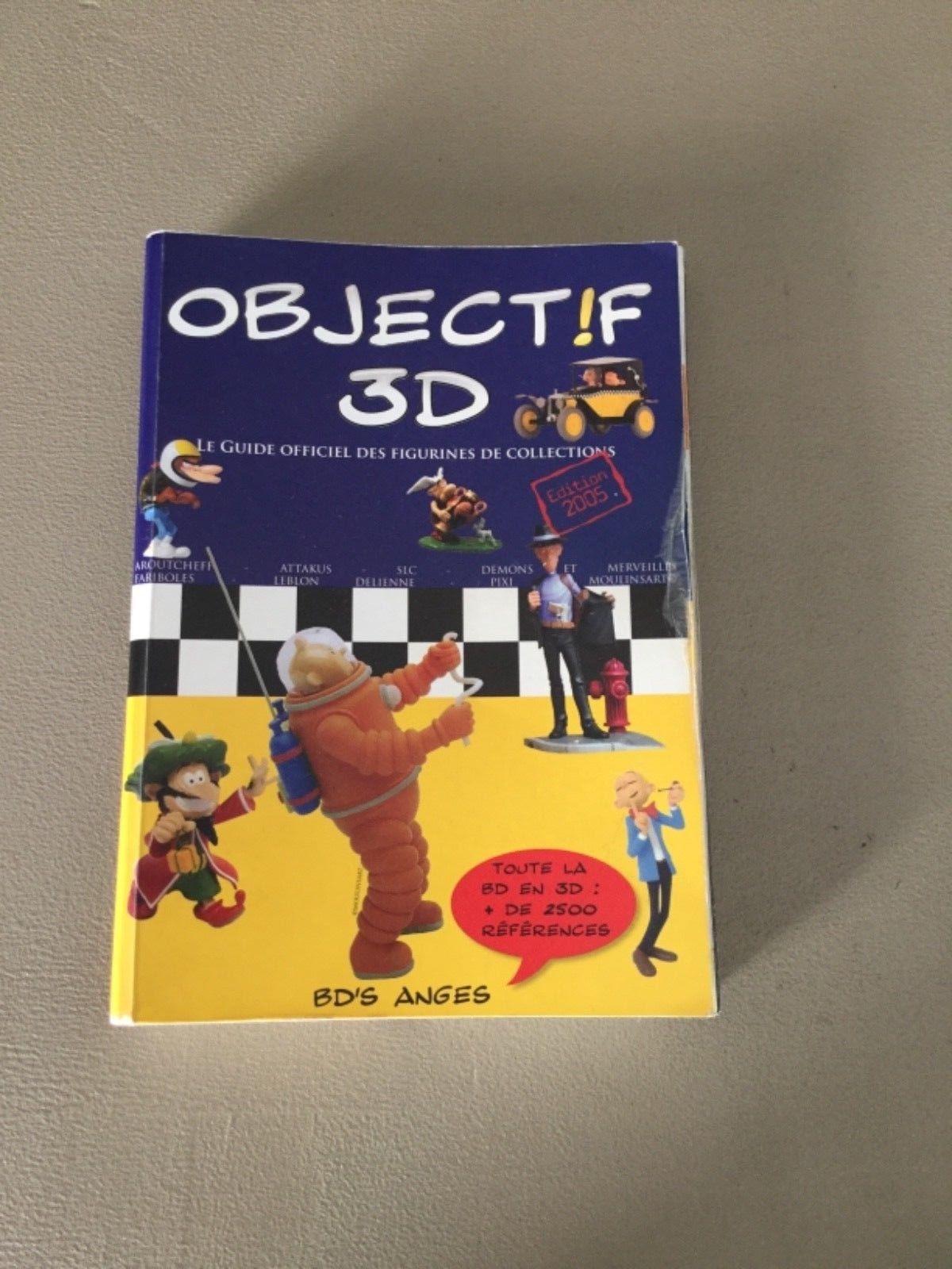 Catalogue Objectif 3D edition 2005 Avec Aroutcheff TinTin Fariboles Attakus ect.