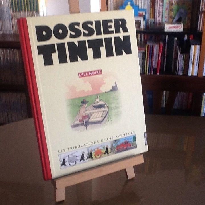 Tintin Hergé Dossier Tintin L'Ile Noire Tribulation d'une avventure EO Casterman