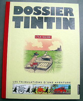 TINTIN HERGE DOSSIER TINTIN L ILE NOIRE TRIBULATIONS D UNE AVENTURE 2005 SUPERBE