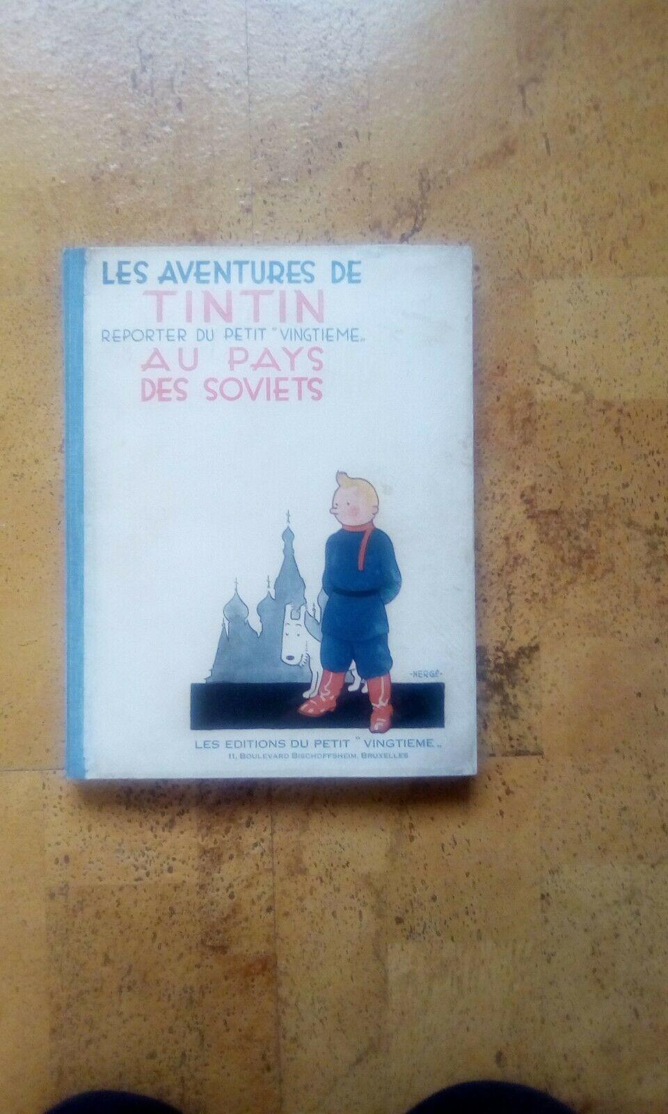 Les Aventures de Tintin Reporter du Petit Vingtieme Au Pays des Soviets 1930